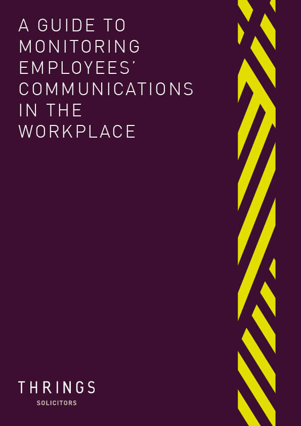 Thrings' 'A guide to monitoring employees' communications in the workplace'