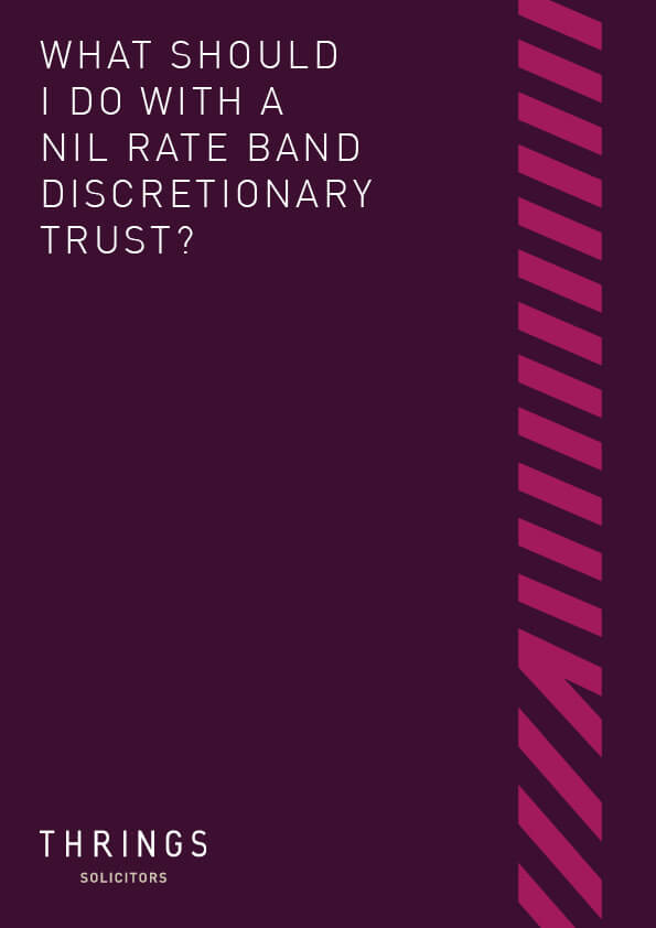 Thrings' 'What should I do with a NIL rate band discretionary trust?' guide