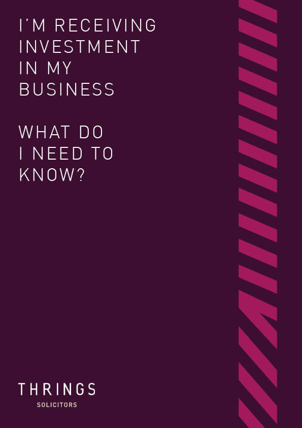 Thrings' 'I'm Receiving Investment In My Business. What Do I Need to Know?' guide