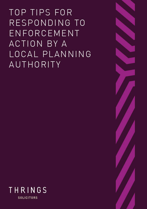 Thrings' 'Top Tips For Responding to Enforcement Action By A Local Planning Authority' guide